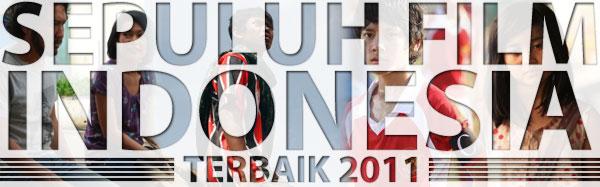 10 Film Indonesia Terbaik 2011