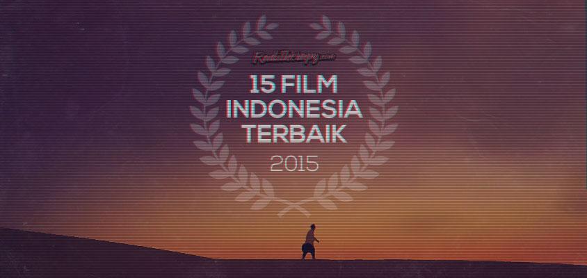 15 Film Indonesia Terbaik di 2015