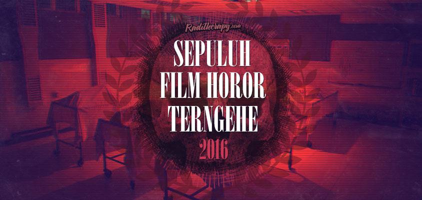 Sepuluh Film Horor Terngehe 2016